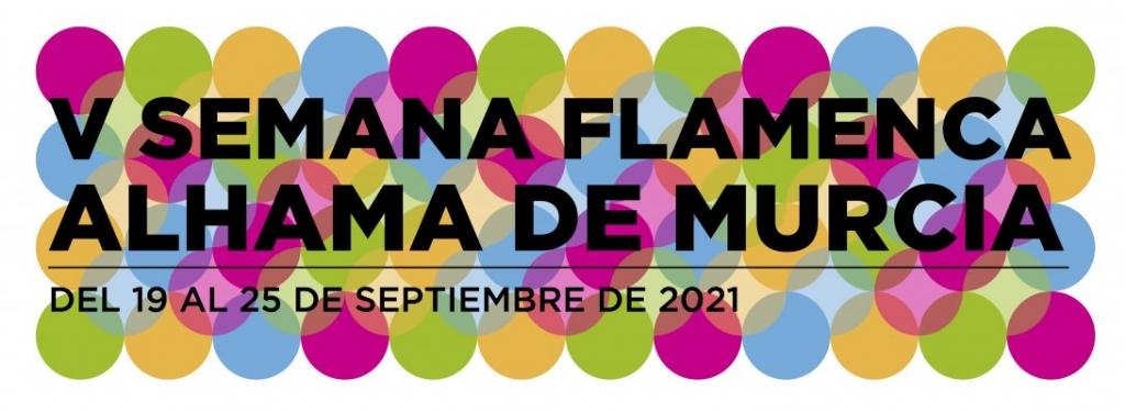 V Semana Flamenca de Alhama de Murcia. Del 19 al 25 de septiembre
